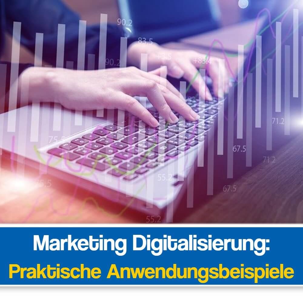 Marketing Digitalisierung Beispiele